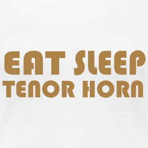 Eat Sleep Tenor Horn Tee shirts - T-shirt Premium Femme