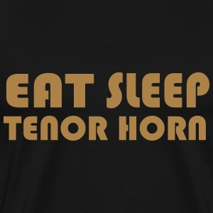 Eat Sleep Tenor Horn T-Shirts - Männer Premium T-Shirt