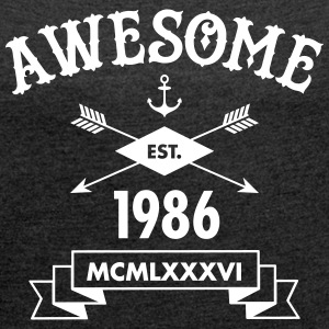Awesome Est. 1986 T-Shirts - Women's T-shirt with rolled up sleeves