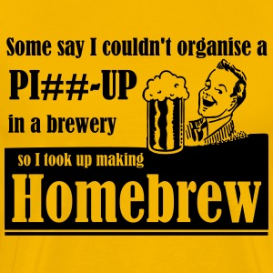 Organise a piss up in a Brewery T-Shirts - Men's Premium T-Shirt