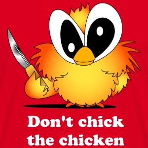 Dont chick the chicken - Männer T-Shirt
