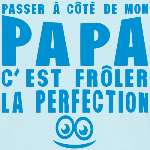 passer_cote_papa_froler_perfection_citat