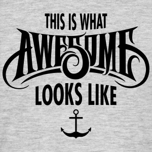 This Is What Awesome Looks Like T-Shirts - Men's T-Shirt