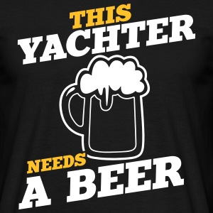this yachter needs a beer - Männer T-Shirt