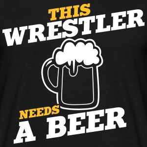 this wrestler needs a beer - Men's T-Shirt