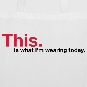 This is what I m wearing today! Bags & Backpacks - Tote Bag