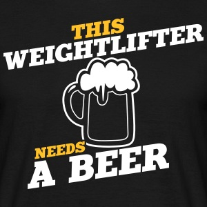 this weightlifter needs a beer - Men's T-Shirt