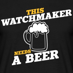 this watchmaker needs a beer - Men's T-Shirt