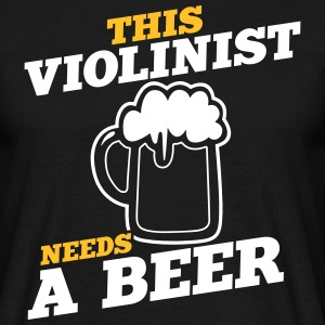 this violinist needs a beer - Männer T-Shirt