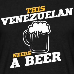this venezuelan needs a beer - Men's T-Shirt