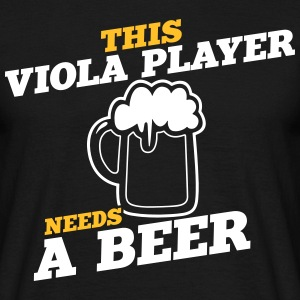 this viola player needs a beer - Men's T-Shirt