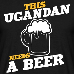 this ugandan needs a beer - Men's T-Shirt