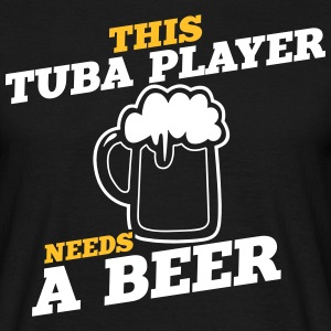 this tuba player needs a beer - Männer T-Shirt