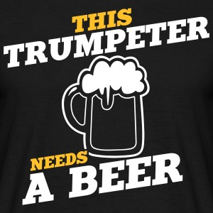 this trumpeter needs a beer - Men's T-Shirt