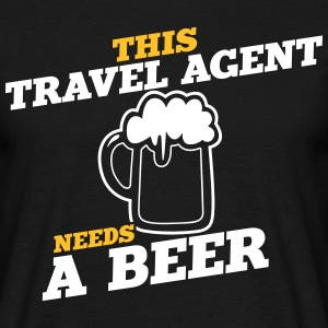 this travel agent needs a beer - Men's T-Shirt