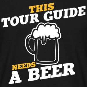 this tour guide needs a beer - Men's T-Shirt
