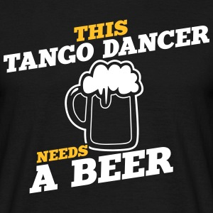 this tango dancer needs a beer - Men's T-Shirt