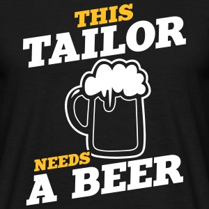 this tailor needs a beer - Men's T-Shirt
