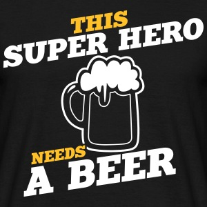 this super hero needs a beer - Männer T-Shirt