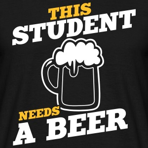 this student needs a beer - Männer T-Shirt