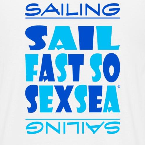 Sail fast so sexsea