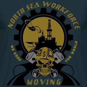 Oil Rig Oil Field North Sea Keeps The World Moving - Men's T-Shirt