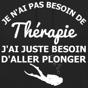 Thérapie de plongeur Sweat-shirts - Sweat-shirt à capuche unisexe
