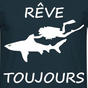 Rêve toujours - T-shirt Homme