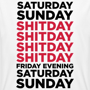 The shit day in a week! T-Shirts - Men's Organic T-shirt
