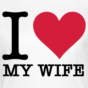I Love My Wife Tee shirts - T-shirt Femme