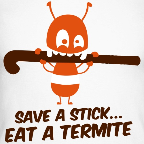 Save a stick eat a Termite