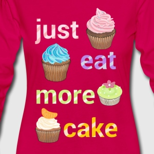 Just eat more cake t-shirt for women - Women's Premium Longsleeve Shirt