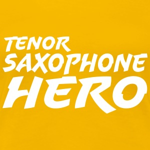 Tenor Saxophone Hero T-Shirts - Frauen Premium T-Shirt