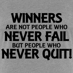 Winners are not people who never fail... T-shirts - Vrouwen Premium T-shirt