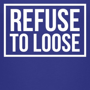 Refuse to loose T-Shirts - Kinder Premium T-Shirt