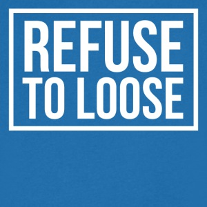 Refuse to loose T-Shirts - Men's V-Neck T-Shirt