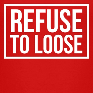 Refuse to loose Shirts - Teenage Premium T-Shirt