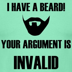 I Have a Beard - Your Argument is invalid T-Shirts - Männer T-Shirt