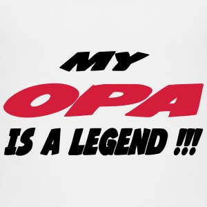 My opa is a legend !!! Shirts - Teenager Premium T-shirt