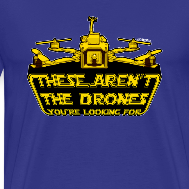 Not the Drones you're looking for!