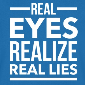 Real eyes realize real lies T-Shirts - Männer T-Shirt mit V-Ausschnitt