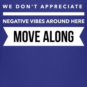 We don't appreciate negative vibes Shirts - Kids' Premium T-Shirt