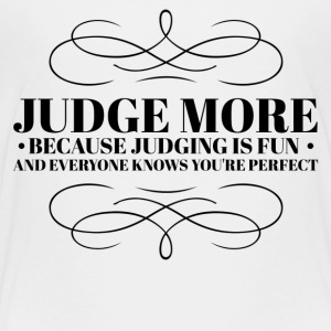 Judge more everyone knows you are perfect Tee shirts - T-shirt Premium Enfant