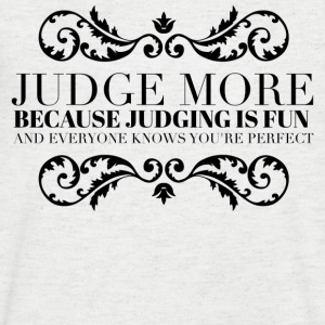 Judge more everyone knows you are perfect Tee shirts - T-shirt Homme col V