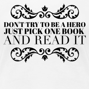Pick one book and read it Tee shirts - T-shirt Premium Femme