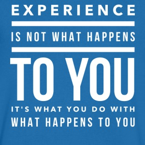 Experience is not what happens to you Tee shirts - T-shirt Homme col V