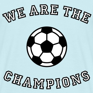 We are the champions (2C) T-Shirt - Männer T-Shirt