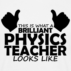 brilliant physics teacher T-Shirts - Men's T-Shirt