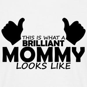 brilliant mommy T-Shirts - Men's T-Shirt