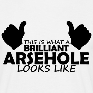 brilliant arsehole T-Shirts - Men's T-Shirt